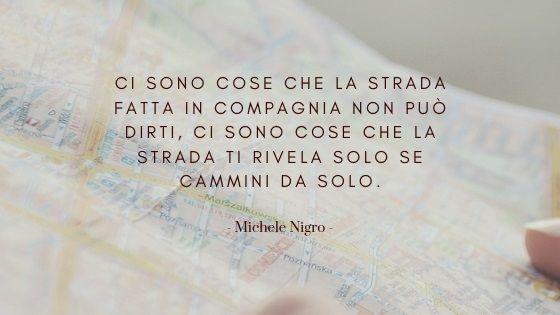 Citazione di Michele Nigro sul viaggio solitario.